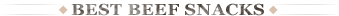 Best Beef Snacks